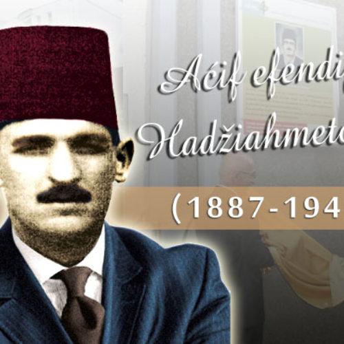 Znamenite ličnosti iz bošnjačke historije: Aćif Hadžiahmetović (1887-1945)