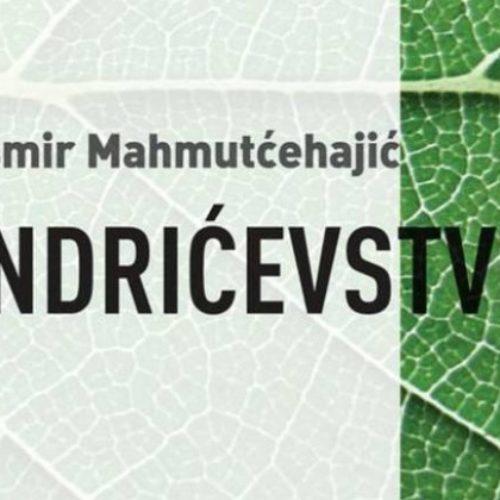 """Razgovor o knjizi R. Mahmutćehajića """"Andrićevstvo: Protiv etike sjećanja"""""""