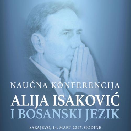 "Naučna konferencija ""Alija Isaković i bosanski jezik"""