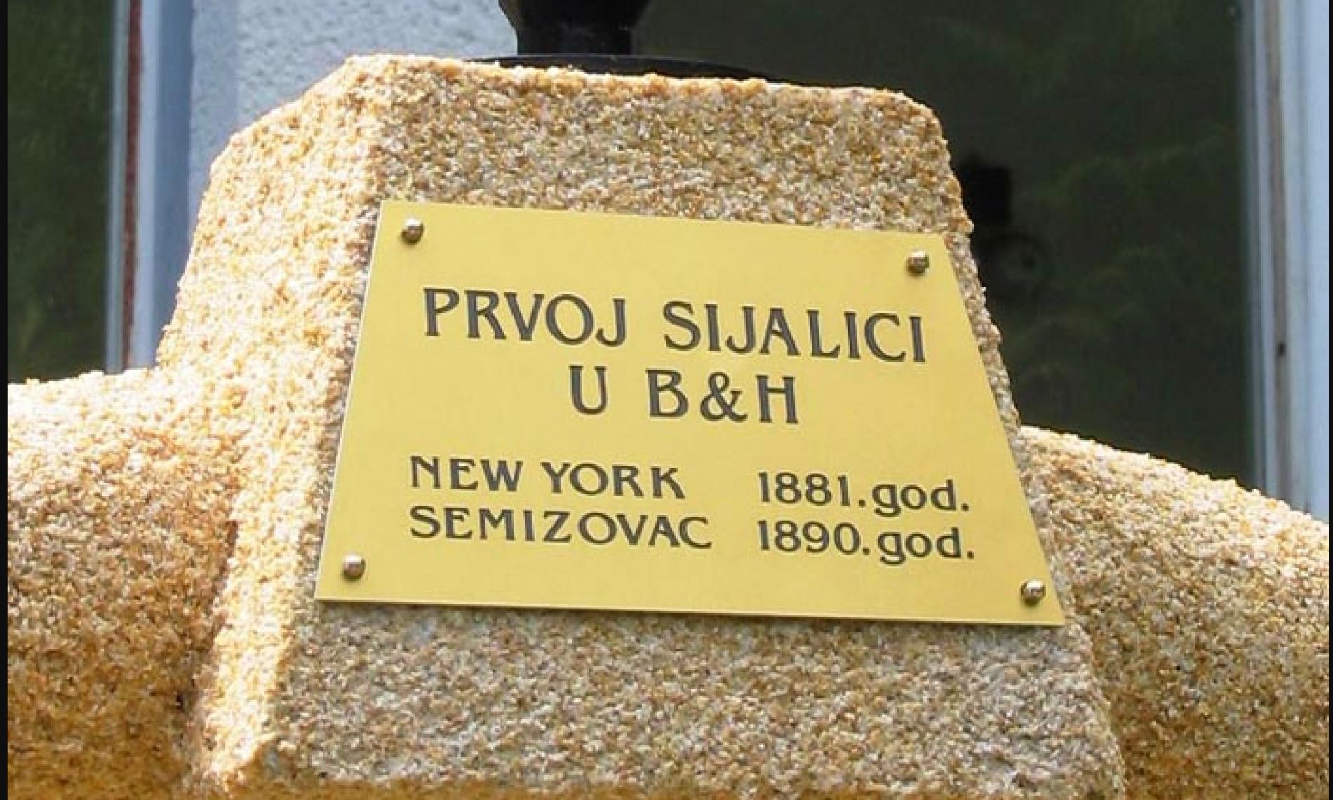 NEW YORK PA SEMIZOVAC: Prva sijalica u Bosni i Hercegovini
