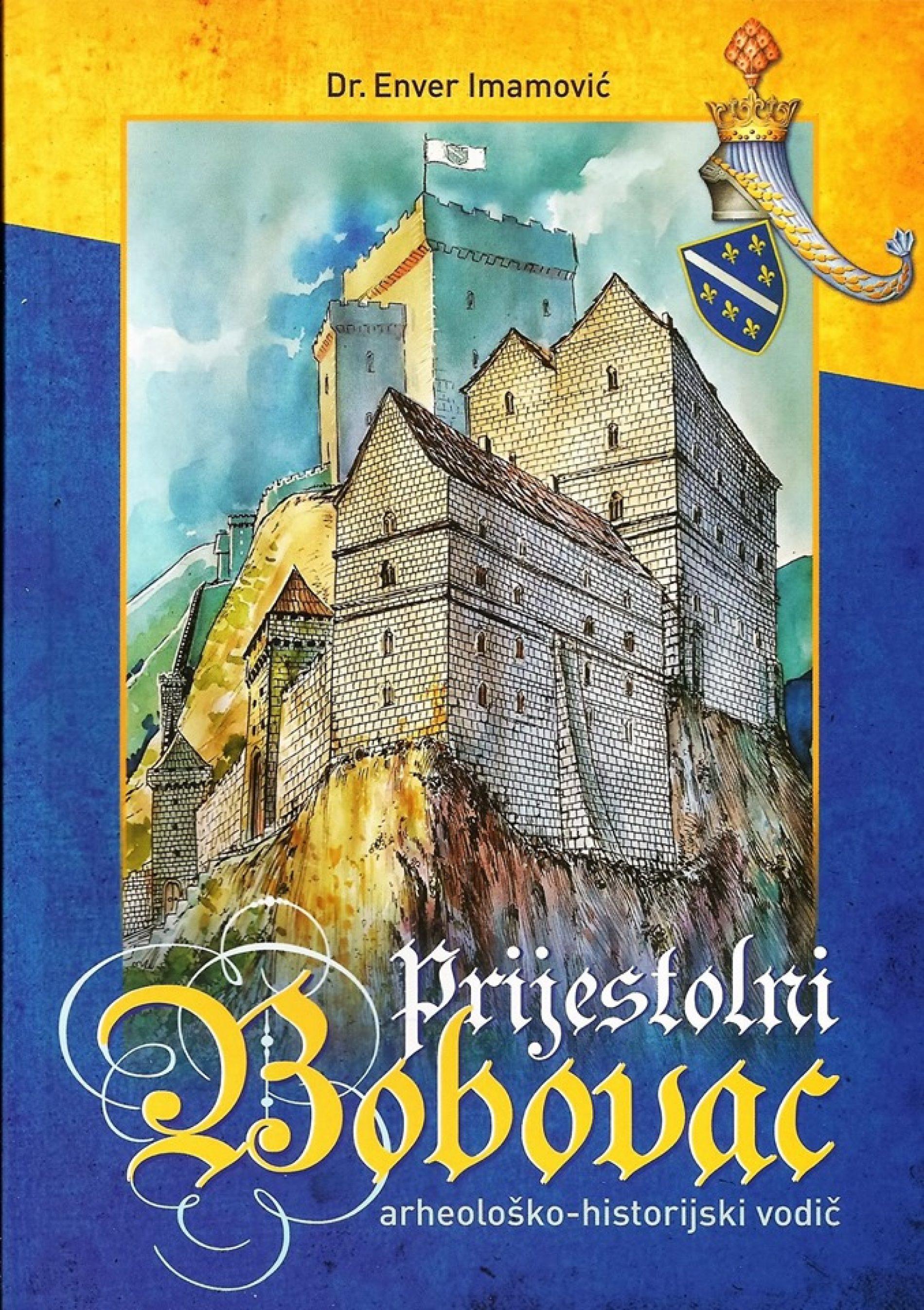 Predstavljena knjiga 'Prijestolni Bobovac: arheološko-historijski vodič'