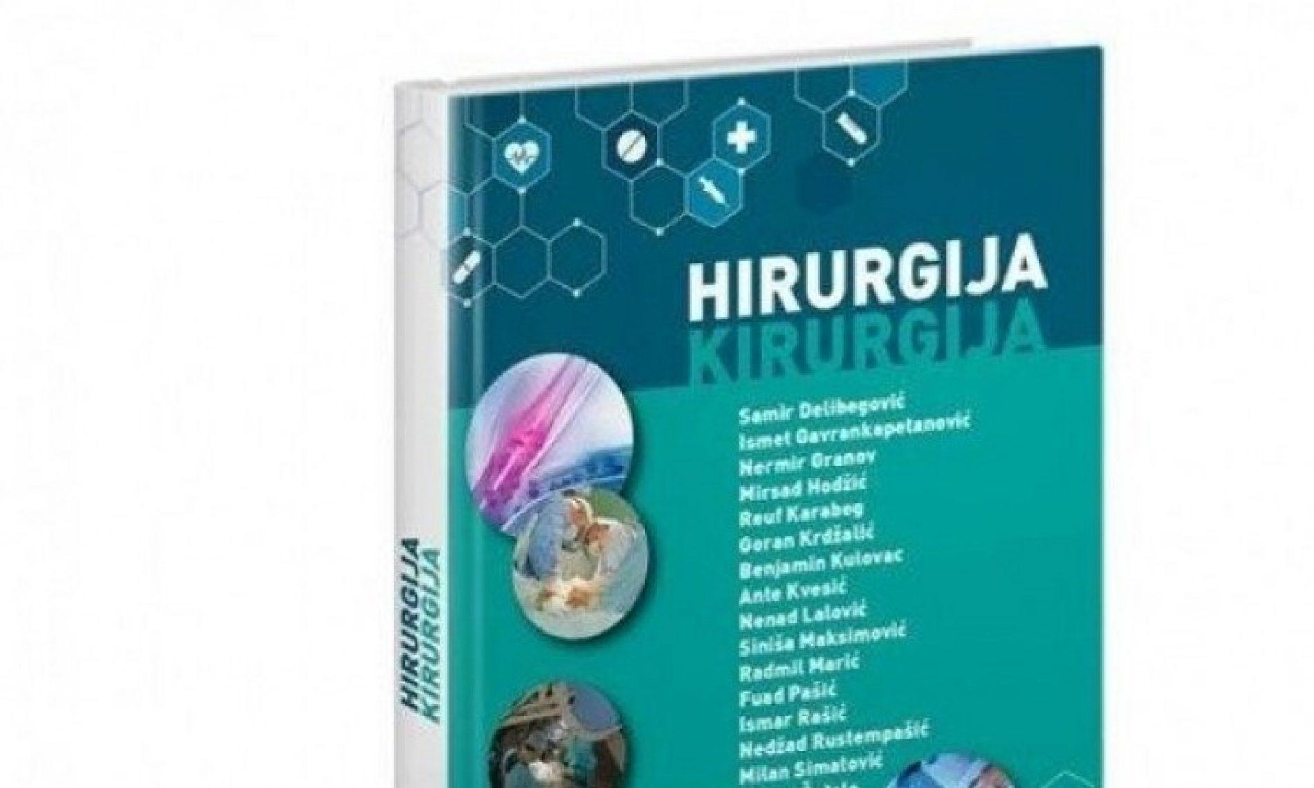 Grupa bosanskih hirurga napisala kapitalno djelo iz oblasti moderne hirurgije